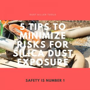 5 Tips To Minimize Risks for silica dust exposure